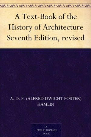 Download A Text-Book of the History of Architecture Seventh Edition, revised free book as pdf format