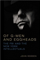 Book Of G-Men and Eggheads The FBI and the New York Intellectuals free
