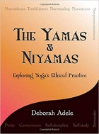 Book The Yamas & Niyamas: Exploring Yoga's Ethical Practice free