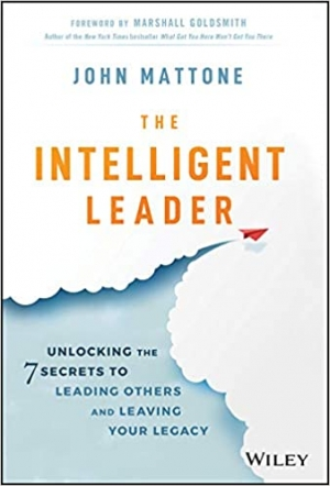 Download The Intelligent Leader: Unlocking the 7 Secrets to Leading Others and Leaving Your Legacy free book as epub format