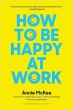 Book How to Be Happy at Work: The Power of Purpose, Hope, and Friendship free