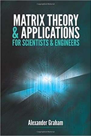 Download Matrix Theory and Applications for Scientists and Engineers (Dover Books on Mathematics) free book as epub format