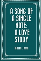 Book A Song of a Single Note: A Love Story free