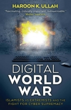 Book Digital World War: Islamists, Extremists, and the Fight for Cyber Supremacy free