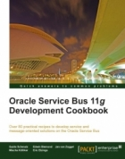 Book Oracle Service Bus 11g Development Cookbook free