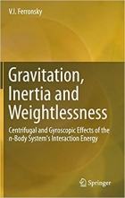 Gravitation, Inertia and Weightlessness: Centrifugal and Gyroscopic Effects of the n-Body System's Interaction Energy