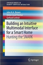 Book Building an Intuitive Multimodal Interface for a Smart Home Hunting the SNARK (Human-Computer Interaction Series) free