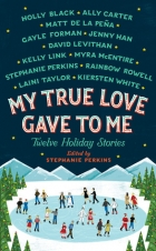 Book My True Love Gave to Me: Twelve Holiday Stories free