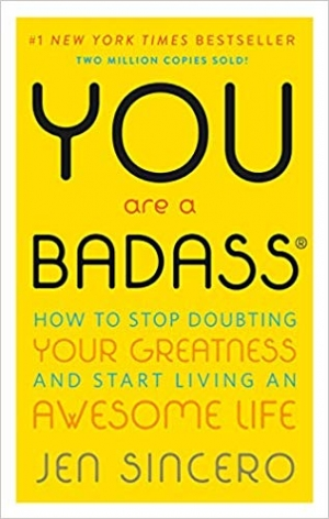 Download You Are a Badass®: How to Stop Doubting Your Greatness and Start Living an Awesome Life free book as pdf format