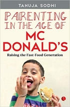 Parenting in the Age of Mcdonald's: Raising the Fast Food Generation