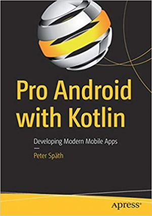 Download Pro Android with Kotlin: Developing Modern Mobile Apps free book as pdf format