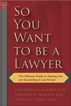 Book So You Want to be a Lawyer: The Ultimate Guide to Getting into and Succeeding in Law School free