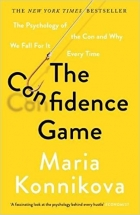 Book The Confidence Game: The Psychology of the Con and Why We Fall for It Every Time free