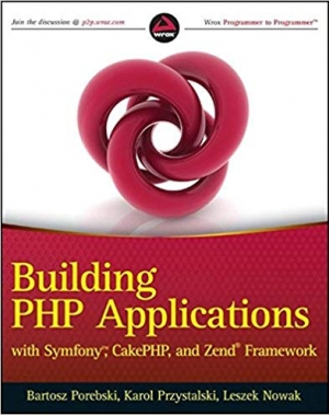 Download Building PHP Applications with Symfony, CakePHP, and Zend Framework free book as pdf format