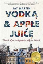 Book Vodka and Apple Juice: Travels of an Undiplomatic Wife in Poland free