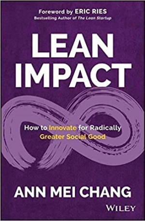 Download Lean Impact: How to Innovate for Radically Greater Social Good free book as pdf format