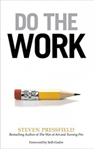 Download Do the Work: Overcome Resistance and Get Out of Your Own Way free book as pdf format