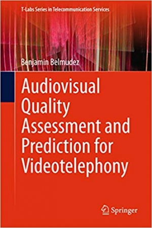 Download Audiovisual Quality Assessment and Prediction for Videotelephony (T-Labs Series in Telecommunication Services) free book as pdf format