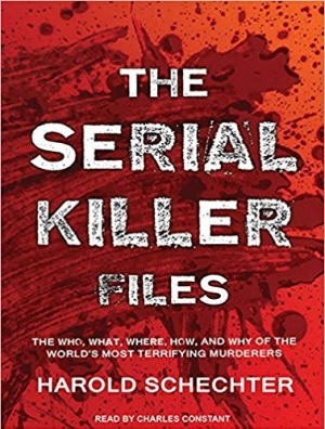 Download The Serial Killer Files: The Who, What, Where, How, and Why of the World's Most Terrifying Murderers free book as pdf format
