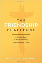 The Friendship Challenge: A Six-Week Guide to True Reconciliation--One Friendship at a Time