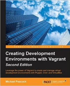 Download Creating Development Environments with Vagrant, Second Edition free book as pdf format