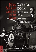 Book Five Years Ahead of My Time: Garage Rock from the 1950s to the Present (Reverb) free