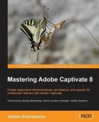 Book Mastering Adobe Captivate 8 free