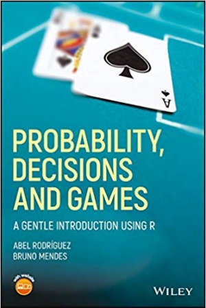 Download Probability, Decisions and Games: A Gentle Introduction using R free book as pdf format