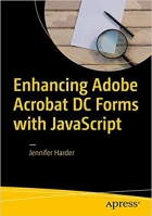 Book Enhancing Adobe Acrobat DC Forms with JavaScript free