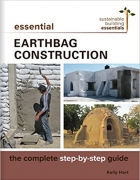 Essential Earthbag Construction The Complete Step-by-Step Guide (Sustainable Building Essentials Series)