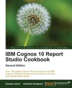 Download IBM Cognos 10 Report Studio Cookbook, Second Edition free book as pdf format