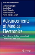 Book Advancements of Medical Electronics: Proceedings of the First International Conference, ICAME 2015 (Lecture Notes in Bioengineering) free