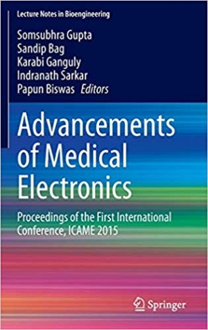 Download Advancements of Medical Electronics: Proceedings of the First International Conference, ICAME 2015 (Lecture Notes in Bioengineering) free book as pdf format