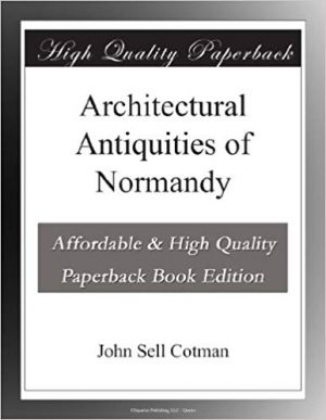 Download Architectural Antiquities of Normandy free book as pdf format