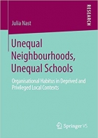 Unequal Neighbourhoods, Unequal Schools: Organisational Habitus in Deprived and Privileged Local Contexts
