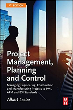Download Project Management, Planning and Control: Managing Engineering, Construction and Manufacturing Projects to PMI, APM and BSI Standards free book as pdf format