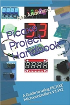 Book Picaxe Project Handbook: A Guide to using PICAXE Microcontrollers V1.Pt.2 (Volume 1) free