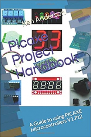 Download Picaxe Project Handbook: A Guide to using PICAXE Microcontrollers V1.Pt.2 (Volume 1) free book as pdf format