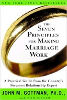 Book The Seven Principles for Making Marriage Work: A Practical Guide from the Country's Foremost Relationship Expert free