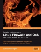 Book Designing and Implementing Linux Firewalls and QoS using netfilter, iproute2, NAT and L7-filter free