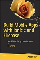 Book Build Mobile Apps with Ionic 2 and Firebase free