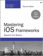 Mastering iOS Frameworks, 2nd Edition