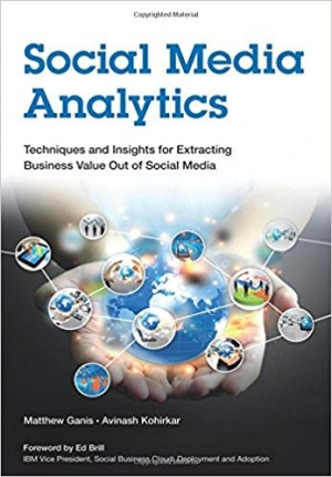 Download Social Media Analytics: Techniques and Insights for Extracting Business Value Out of Social Media (IBM Press) free book as pdf format