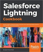 Book Salesforce Lightning Cookbook Build modern enterprise apps using the new Lightning Design System, App Builder, and Components free