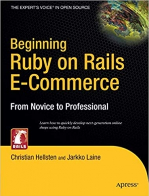 Download Beginning Ruby On Rails E-Commerce: From Novice to Professional free book as pdf format