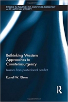 Book Rethinking Western Approaches to Counterinsurgency: Lessons From Post-Colonial Conflict (Studies in Insurgency, Counterinsurgency and National Security) free