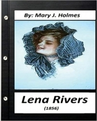 Book Lena Rivers (1856) by Mary J. Holmes (Classics) free