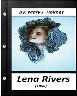 Download Lena Rivers (1856) by Mary J. Holmes (Classics) free book as pdf format