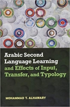 Book Arabic Second Language Learning and Effects of Input, Transfer, and Typology free