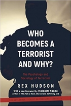 Book Who Becomes a Terrorist and Why?: The Psychology and Sociology of Terrorism free
